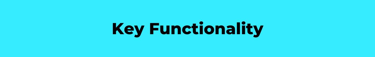 Key functionality